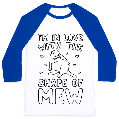 I'm In Love With The Shape of Mew Parody Baseball Tee
