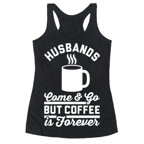 Coffee is Forever Racerback Tank Top