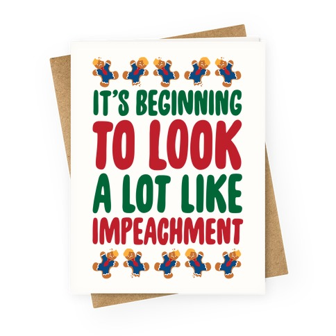 It's Beginning To Look A Lot Like Impeachment Parody White Print Greeting Card