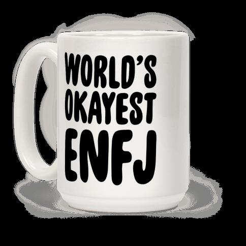 World's Okayest ENFJ Coffee Mug