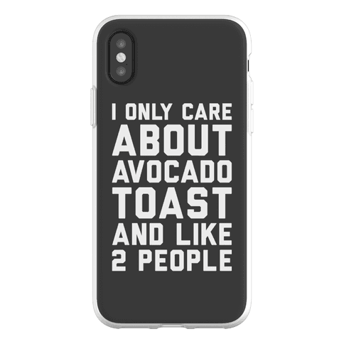 I Only Care About Avocado Toast and Like 2 People Phone Flexi-Case