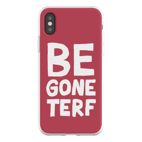 Begone TERF Phone Flexi-Case