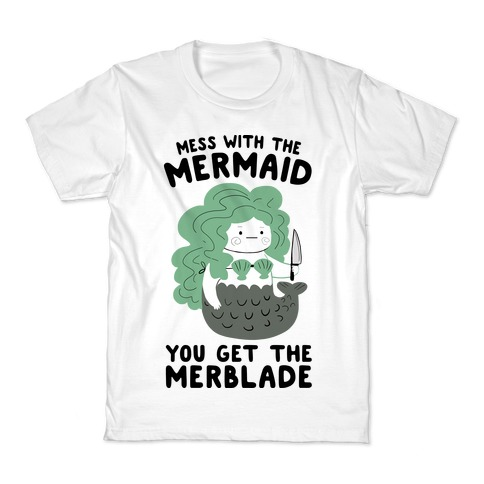 Mess With The Mermaid You Get The MerBlade Kids T-Shirt