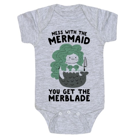 Mess With The Mermaid You Get The MerBlade Baby Onesy