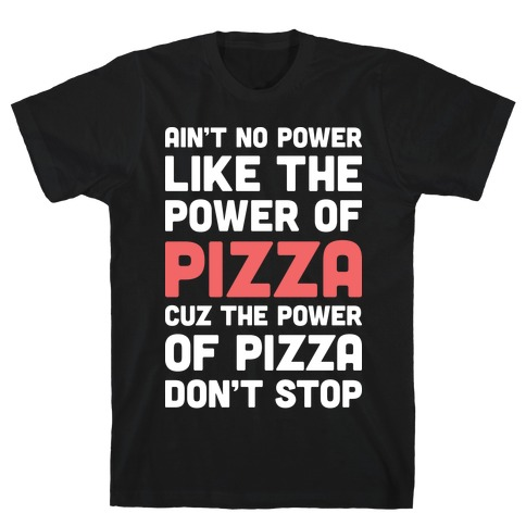 Power of Pizza Mens T-Shirt