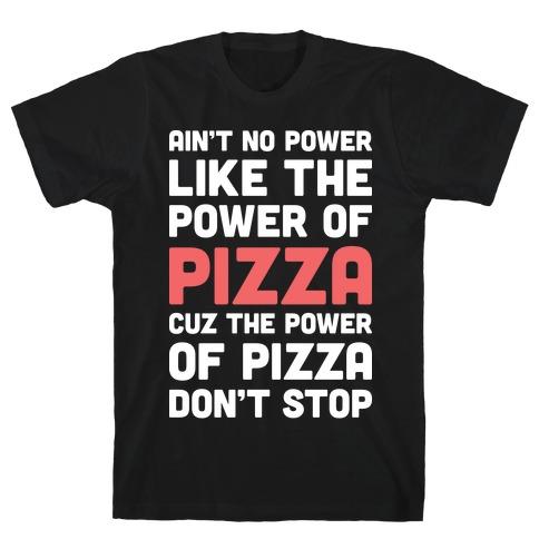 Power of Pizza Mens/Unisex T-Shirt