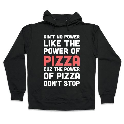 Power of Pizza Hooded Sweatshirt