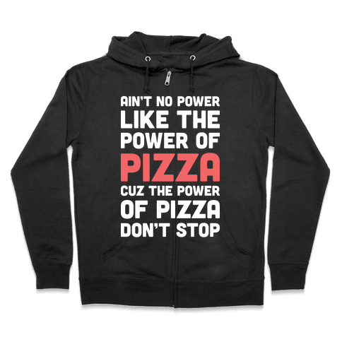 Power of Pizza Zip Hoodie