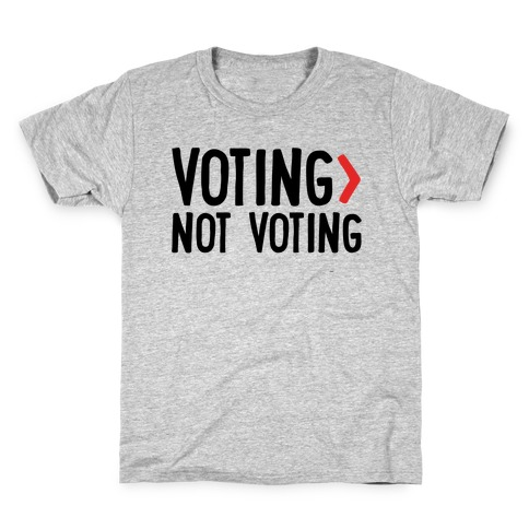 Voting > Not Voting Kids T-Shirt