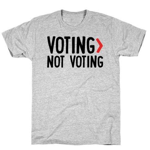 Voting > Not Voting T-Shirt
