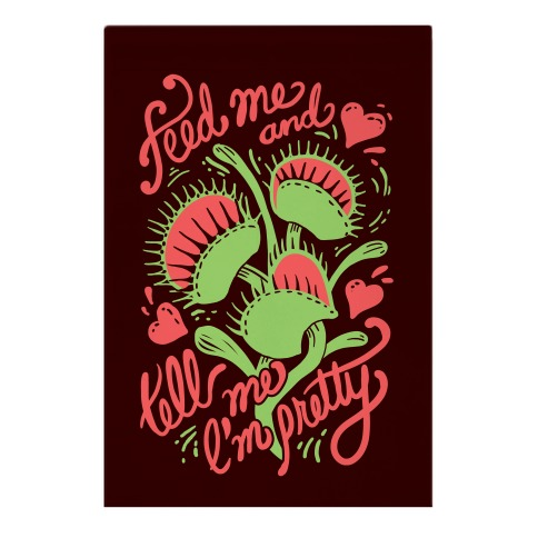 Venus Fly Trap: Feed Me And Tell Me I'm Pretty Garden Flag