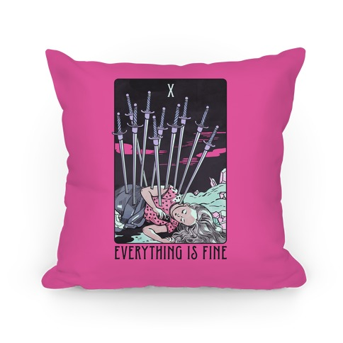 Ten Of Swords (Everything Is Fine) Pillow