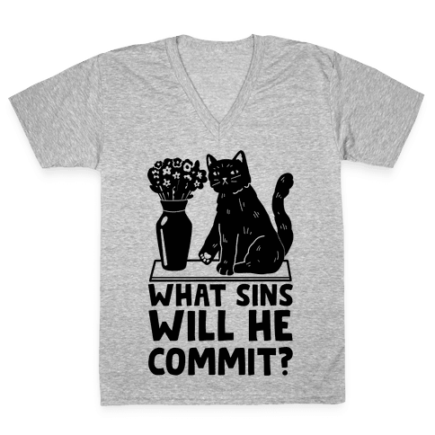 What Sins Will He Commit? Cat V-Neck Tee Shirt