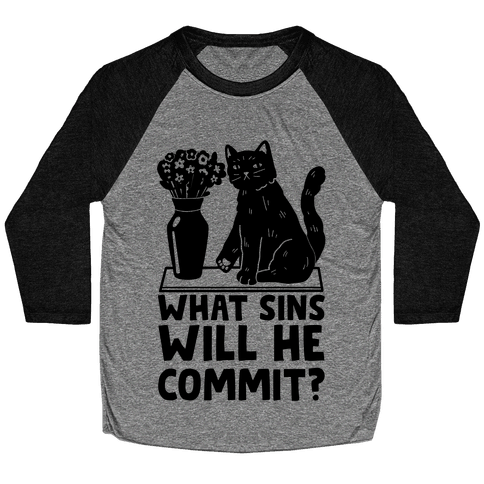 What Sins Will He Commit? Cat Baseball Tee