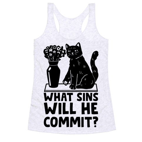 What Sins Will He Commit? Cat Racerback Tank Top