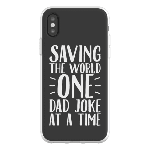 Saving The World One Dad Joke At A Time Phone Flexi-Case