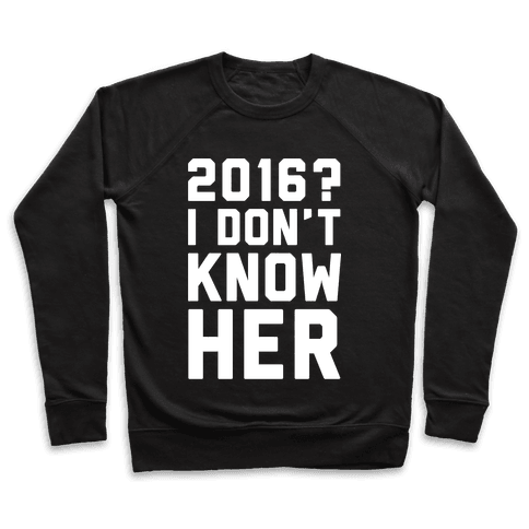 2016 I Don't Know Her White Print Pullover