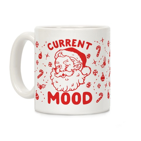 Christmas Coffee Mugs.Current Mood Christmas Coffee Mug Lookhuman