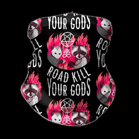 Road Kill Your Gods Neck Gaiter