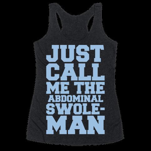 Just Call Me The Abdominal Swoleman Parody White Print Racerback Tank Top