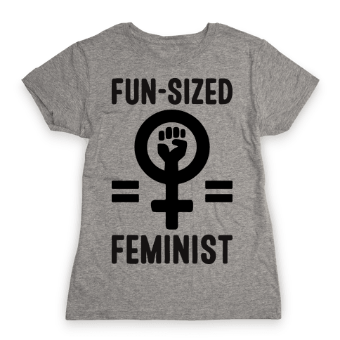 Fun-Sized Feminist Womens T-Shirt