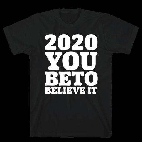 2020 You Beto Believe It White Print Mens T-Shirt