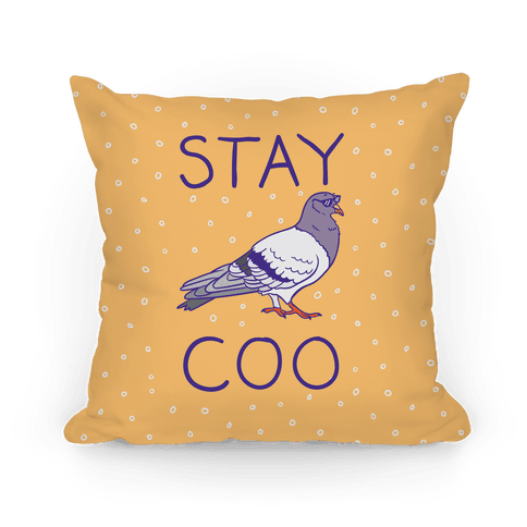 Stay Coo Pigeon  Pillow