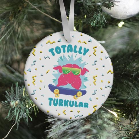 Totally Turkular dude Ornament