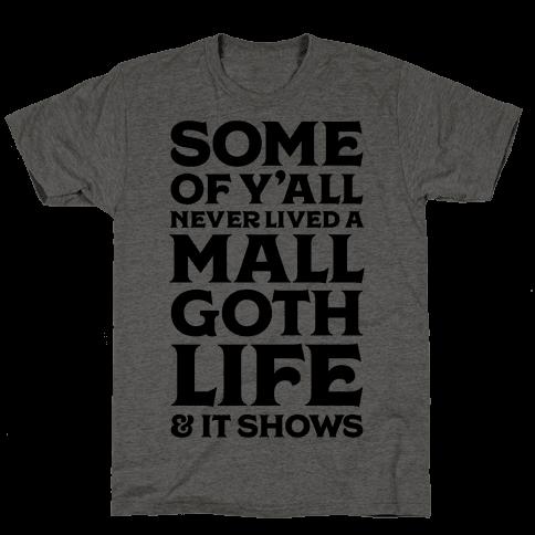 Mall Goth Life Mens T-Shirt