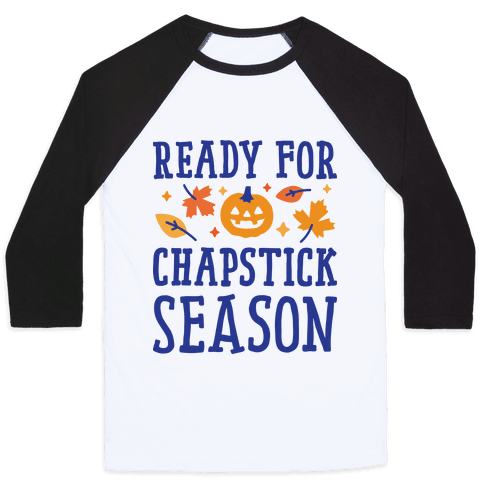 Ready For Chapstick Season Baseball Tee