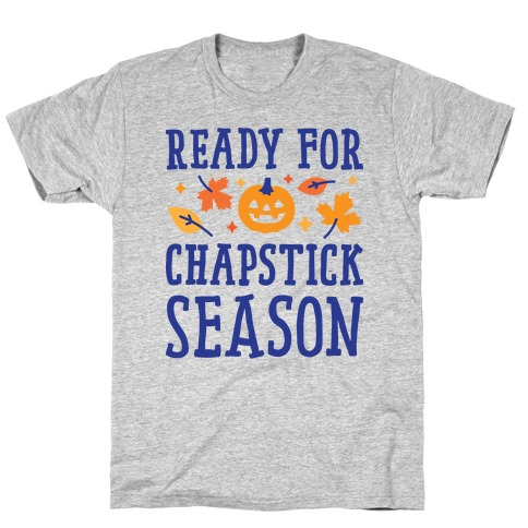 Ready For Chapstick Season T-Shirt