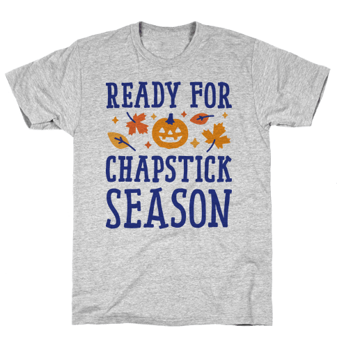 Ready For Chapstick Season Mens T-Shirt