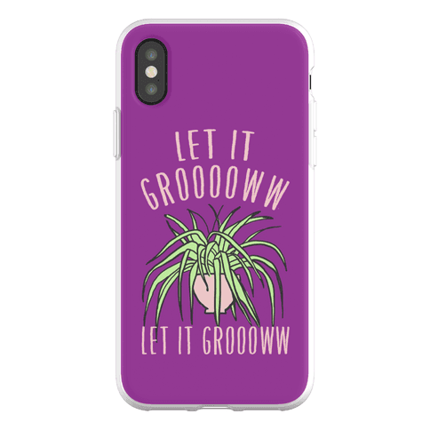 Let It Grow Let It Grow Phone Flexi-Case