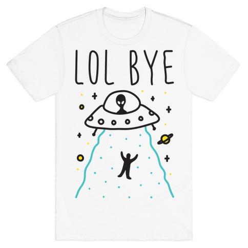 LOL BYE T-Shirt