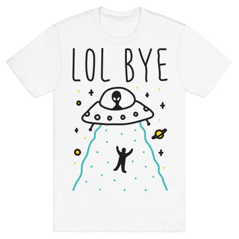 LOL BYE Mens T-Shirt