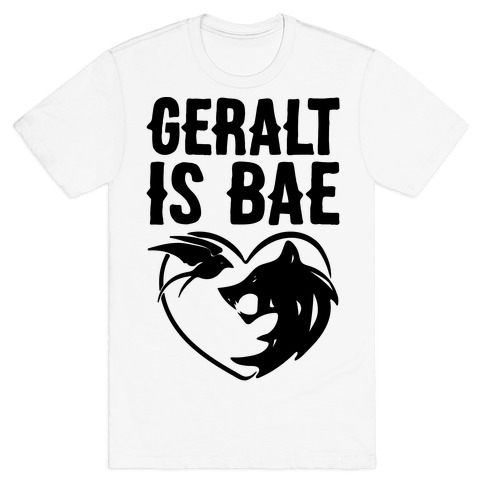 Geralt Is Bae Parody T-Shirt