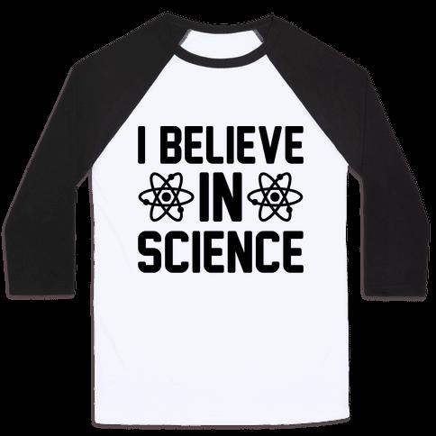 I Believe In Science Baseball Tee