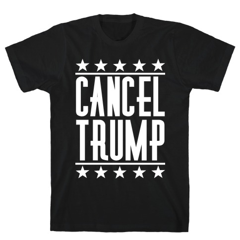 Cancel Trump T-Shirt