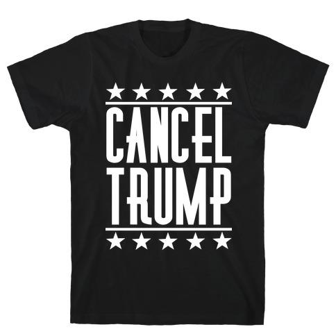 Cancel Trump T-Shirt
