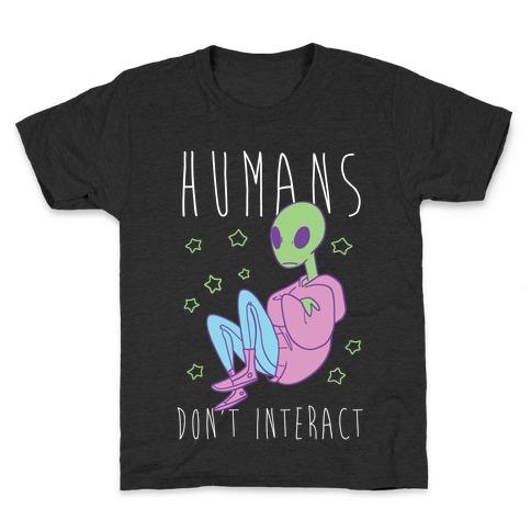 Humans, Don't Interact - Alien Kids T-Shirt