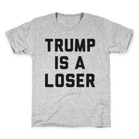 Trump Is A Loser Kids T-Shirt