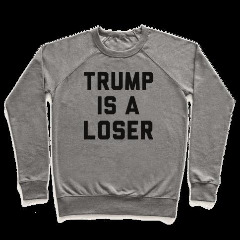 Trump Is A Loser