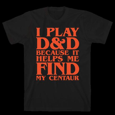 D & D Helps Me Find My Centaur Parody White Print Mens T-Shirt