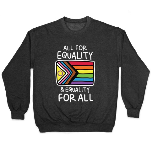 All For Equality & Equality For All Pullover