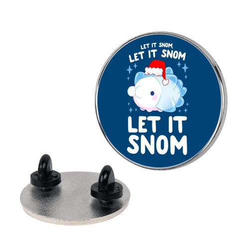 Let It Snom, Let It Snom, Let It Snom Pin