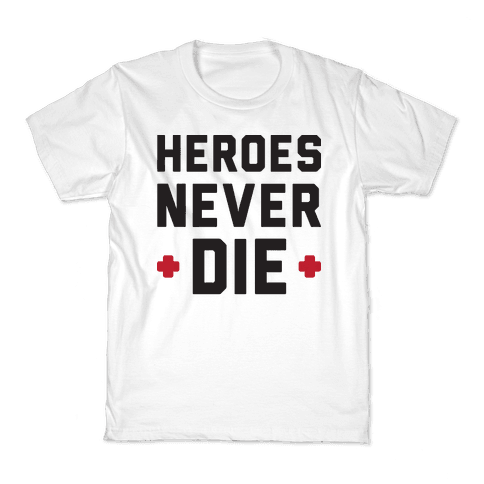Heroes Never Die Kids T-Shirt