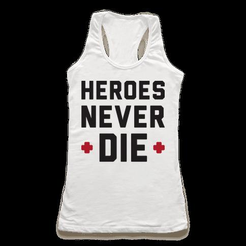 Heroes Never Die Racerback Tank Top