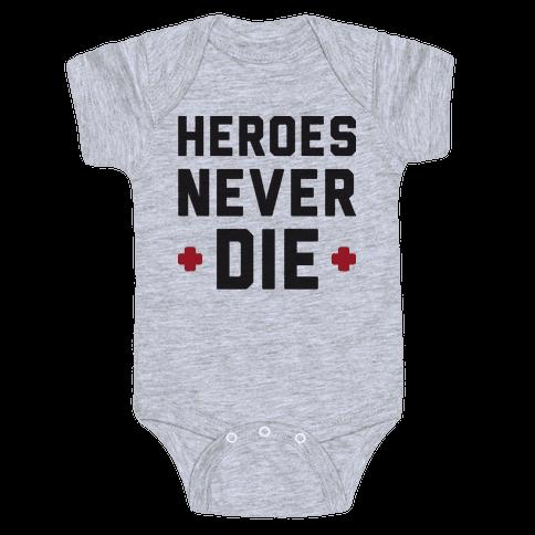 Heroes Never Die Baby Onesy