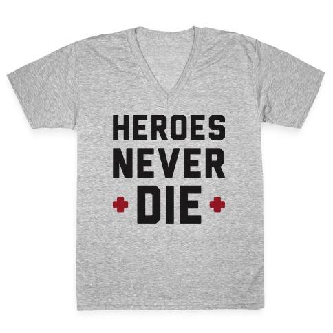 Heroes Never Die V-Neck Tee Shirt