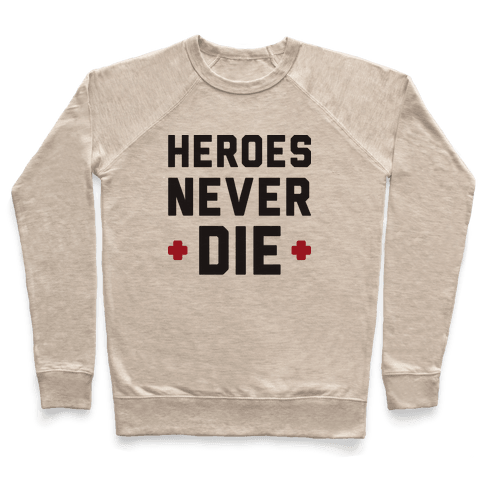 Heroes Never Die Pullover